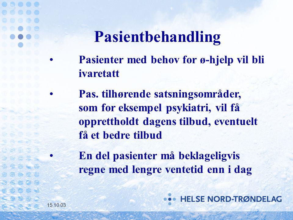 15.10.03 Pasientbehandling Pasienter med behov for ø-hjelp vil bli ivaretatt Pas.