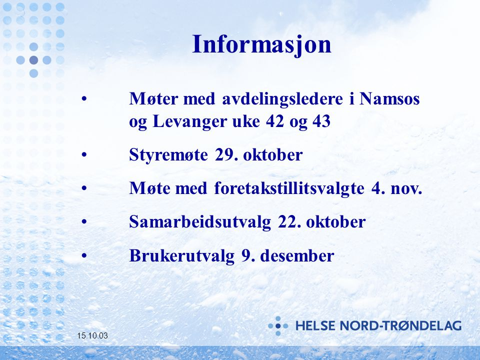Informasjon Møter med avdelingsledere i Namsos og Levanger uke 42 og 43 Styremøte 29.
