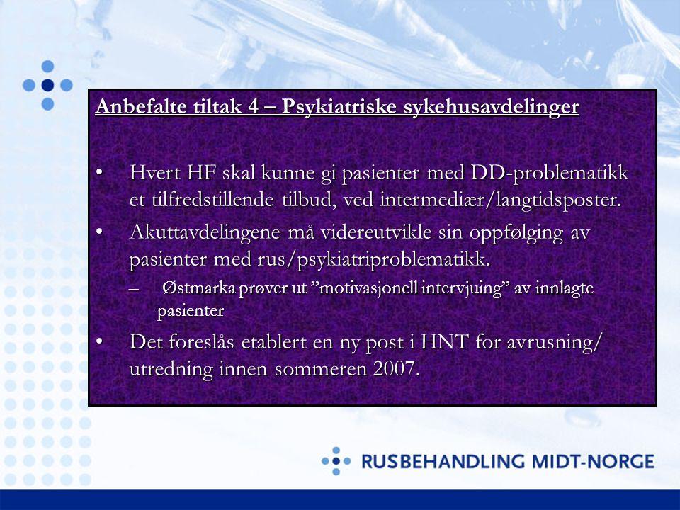 Anbefalte tiltak 5 – DD-post ved Østmarka (St.Olav) Regional rus/psykiatripost ved Østmarka (St.Olav), operativ fra 2007.