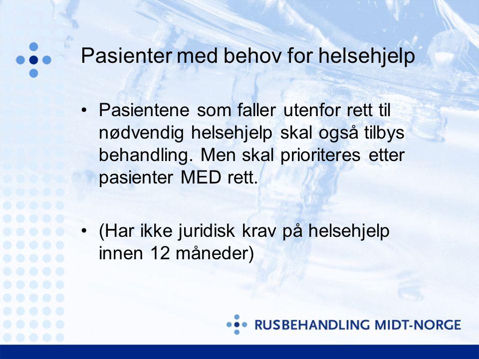 Pasienter med behov for helsehjelp Pasientene som faller utenfor rett til nødvendig helsehjelp skal også tilbys behandling.