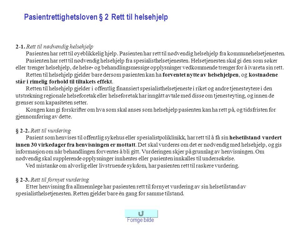 Pasientrettighetsloven § 2 Rett til helsehjelp 2-1.