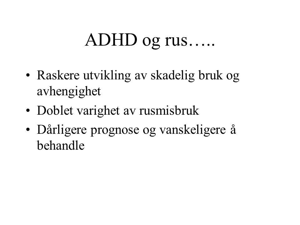 ADHD og rus…..