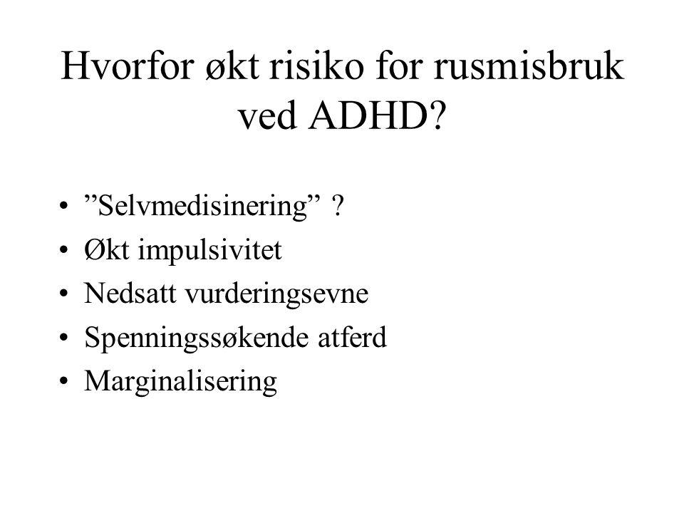 Hvorfor økt risiko for rusmisbruk ved ADHD. Selvmedisinering .