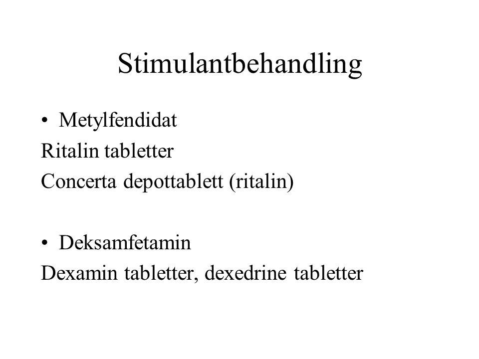 Stimulantbehandling Metylfendidat Ritalin tabletter Concerta depottablett (ritalin) Deksamfetamin Dexamin tabletter, dexedrine tabletter