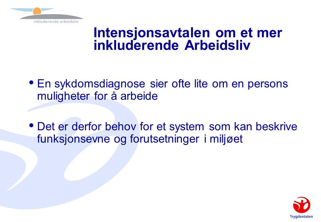 Intensjonsavtalen om et mer inkluderende Arbeidsliv  En sykdomsdiagnose sier ofte lite om en persons muligheter for å arbeide  Det er derfor behov f