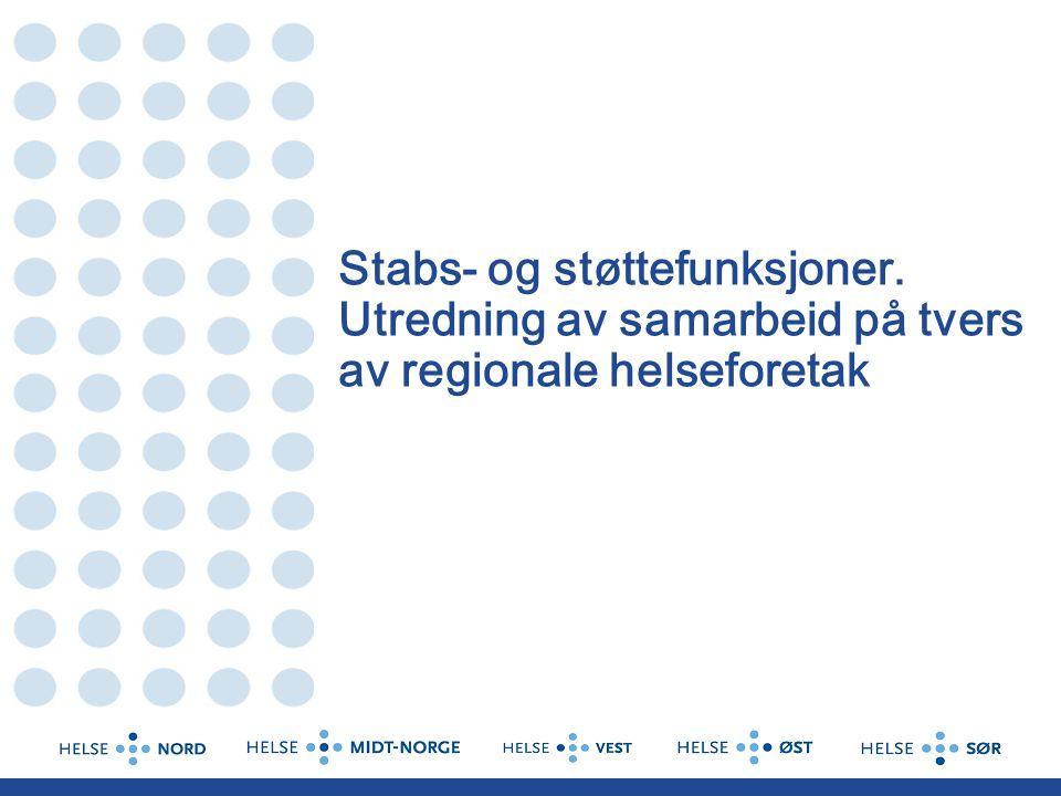 Stabs- og støttefunksjoner. Utredning av samarbeid på tvers av regionale helseforetak
