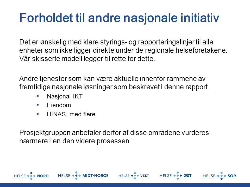 Forholdet til andre nasjonale initiativ Det er ønskelig med klare styrings- og rapporteringslinjer til alle enheter som ikke ligger direkte under de r