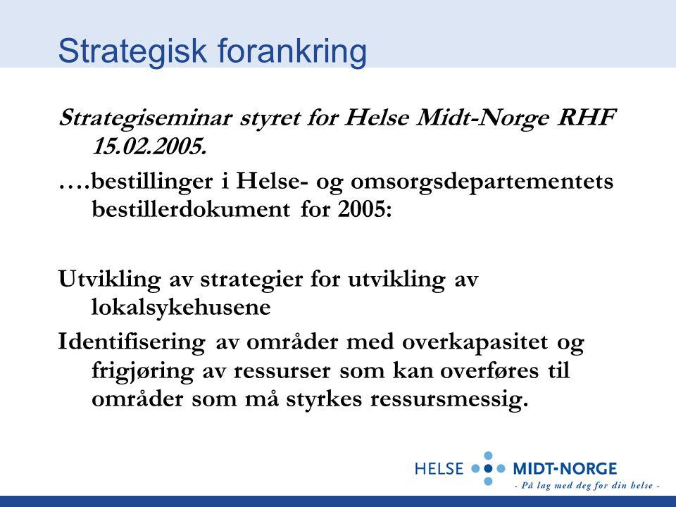 Strategisk forankring Strategiseminar styret for Helse Midt-Norge RHF 15.02.2005. ….bestillinger i Helse- og omsorgsdepartementets bestillerdokument f