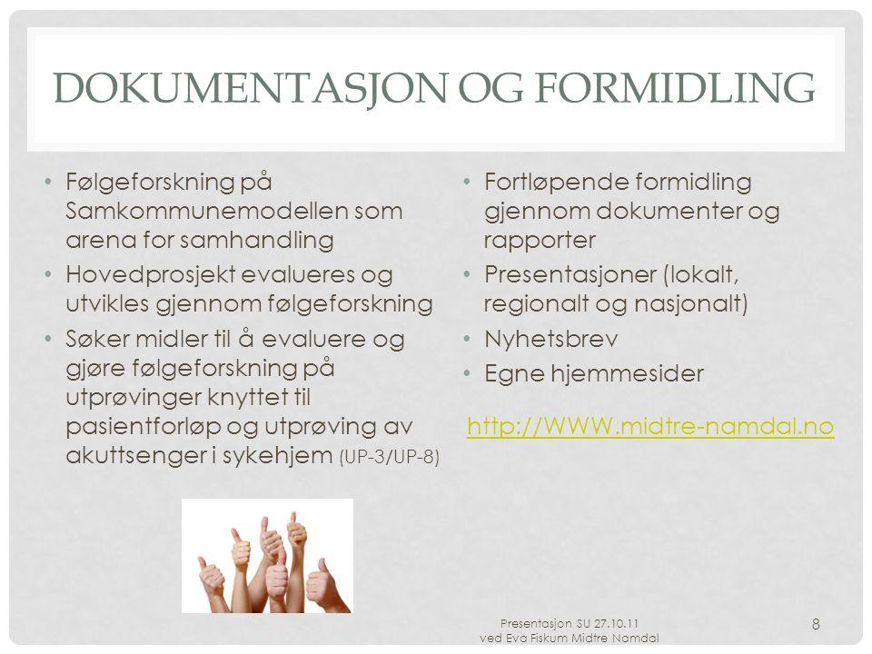 DOKUMENTASJON OG FORMIDLING Følgeforskning på Samkommunemodellen som arena for samhandling Hovedprosjekt evalueres og utvikles gjennom følgeforskning Søker midler til å evaluere og gjøre følgeforskning på utprøvinger knyttet til pasientforløp og utprøving av akuttsenger i sykehjem (UP-3/UP-8) Fortløpende formidling gjennom dokumenter og rapporter Presentasjoner (lokalt, regionalt og nasjonalt) Nyhetsbrev Egne hjemmesider http://WWW.midtre-namdal.no Presentasjon SU 27.10.11 ved Eva Fiskum Midtre Namdal 8