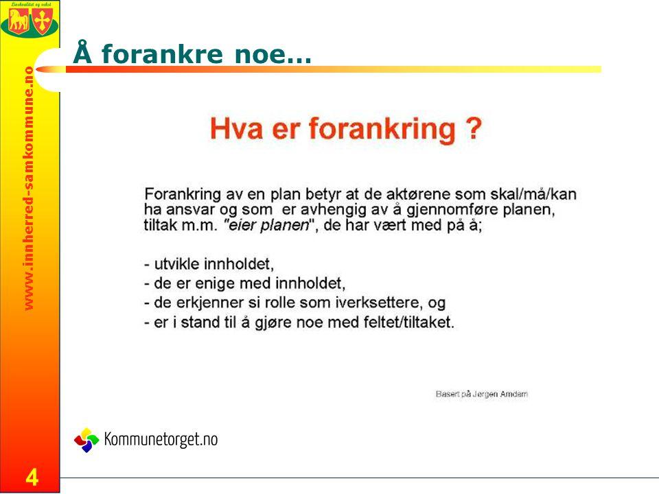 www.innherred-samkommune.no Å forankre noe… 4