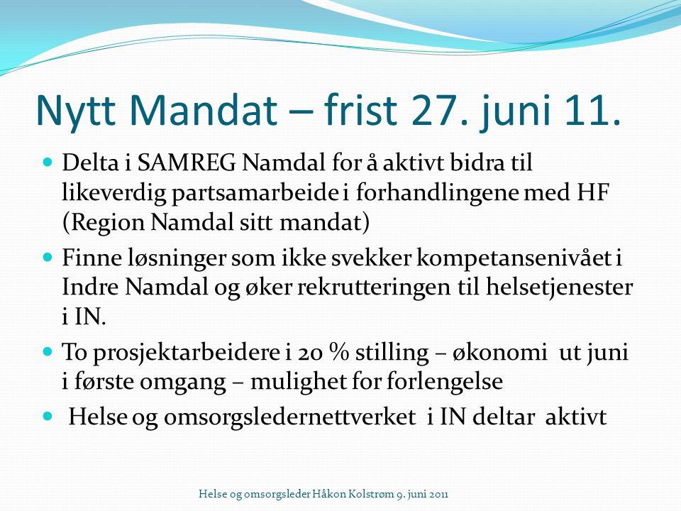 Nytt Mandat – frist 27. juni 11. Delta i SAMREG Namdal for å aktivt bidra til likeverdig partsamarbeide i forhandlingene med HF (Region Namdal sitt ma
