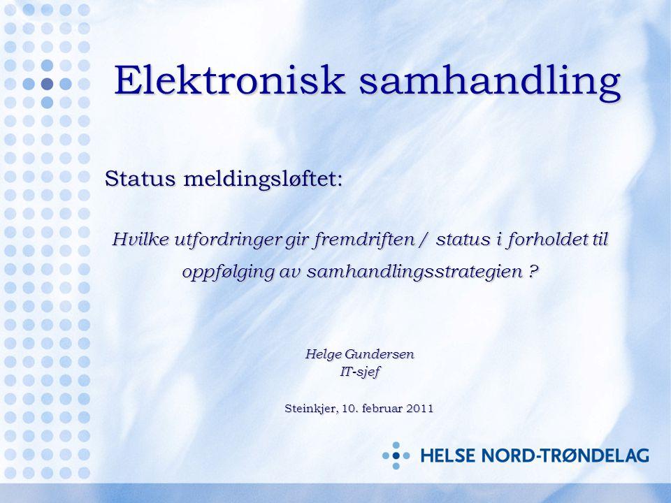 Elektronisk samhandling Status meldingsløftet: Status meldingsløftet: Hvilke utfordringer gir fremdriften / status i forholdet til oppfølging av samha