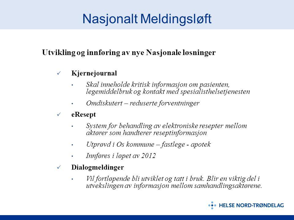 Nasjonalt Meldingsløft Utvikling og innføring av nye Nasjonale løsninger Kjernejournal Skal inneholde kritisk informasjon om pasienten, legemiddelbruk