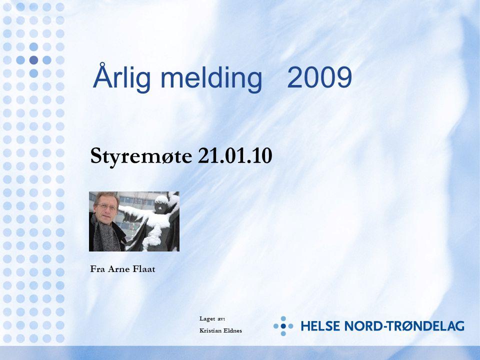 Årlig melding 2009 Styremøte 21.01.10 Fra Arne Flaat Laget av: Kristian Eldnes