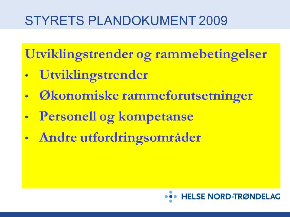 STYRETS PLANDOKUMENT 2009 Utviklingstrender og rammebetingelser Utviklingstrender Økonomiske rammeforutsetninger Personell og kompetanse Andre utfordringsområder