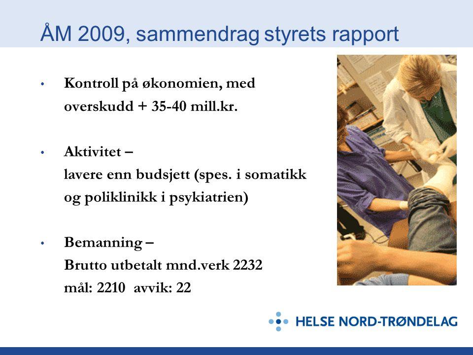 ÅM 2009, sammendrag styrets rapport Kontroll på økonomien, med overskudd + 35-40 mill.kr.