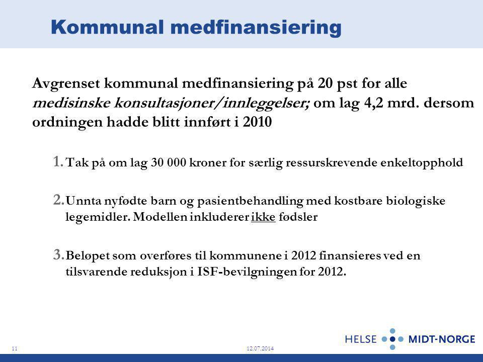 Kommunal medfinansiering Avgrenset kommunal medfinansiering på 20 pst for alle medisinske konsultasjoner/innleggelser; om lag 4,2 mrd.
