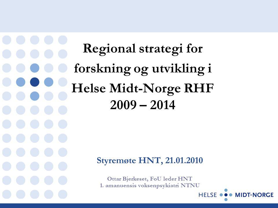 Styremøte HNT, 21.01.2010 Ottar Bjerkeset, FoU leder HNT 1.