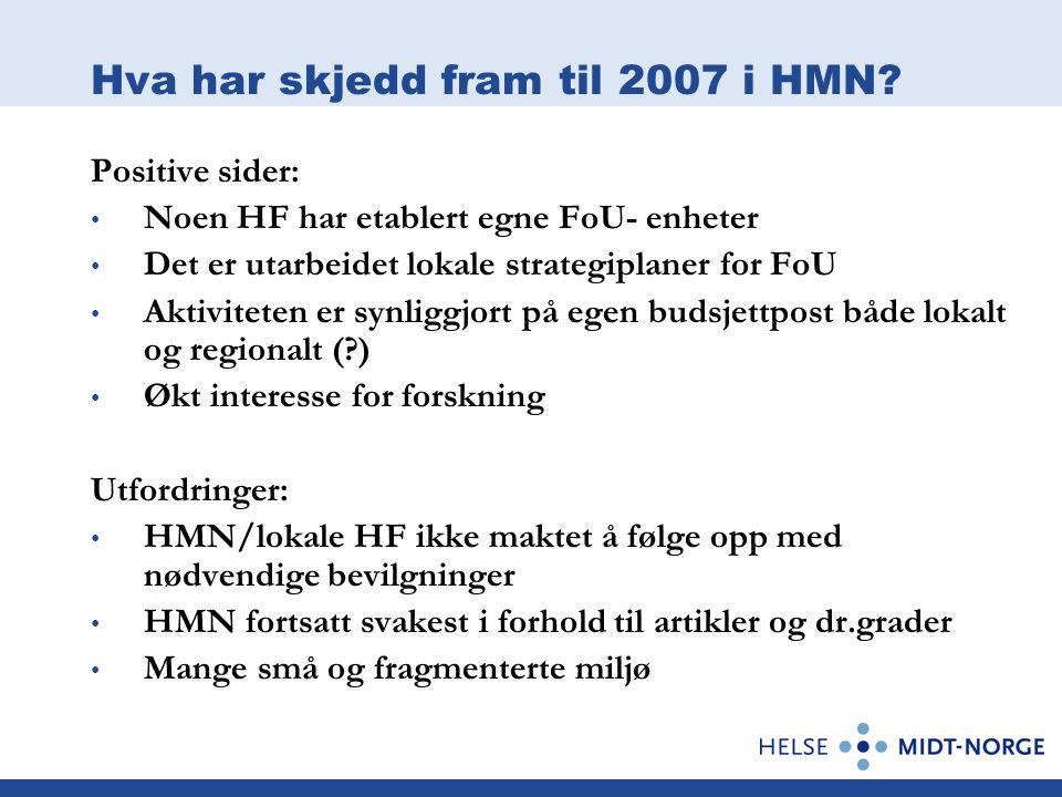 Hva har skjedd fram til 2007 i HMN.