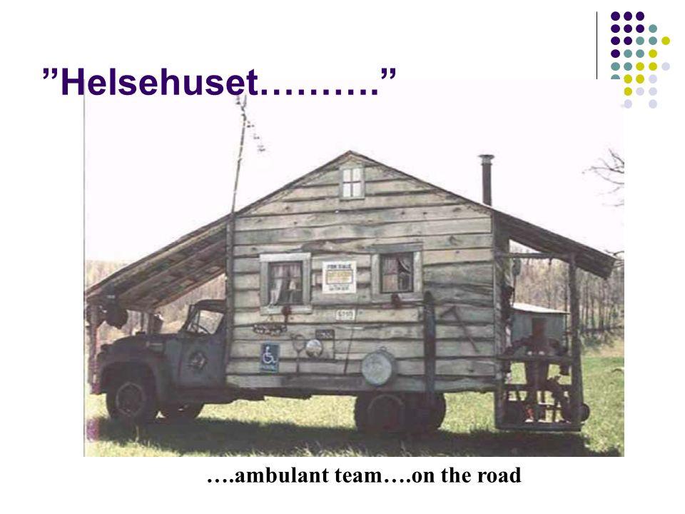 """….ambulant team….on the road """"Helsehuset………."""""""