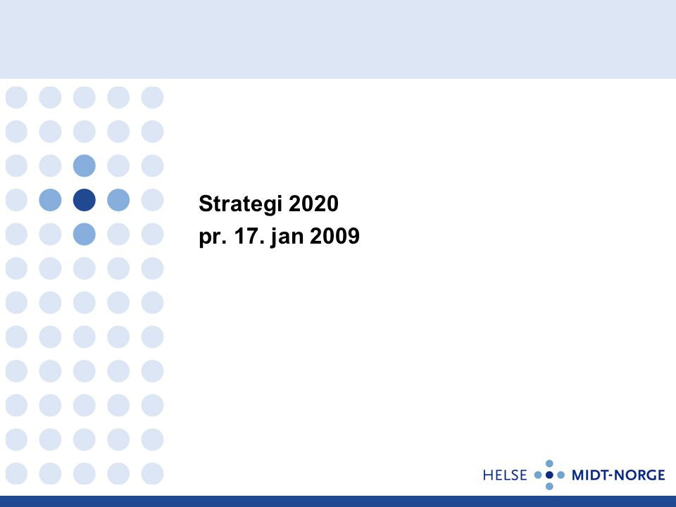 Strategi 2020 pr. 17. jan 2009