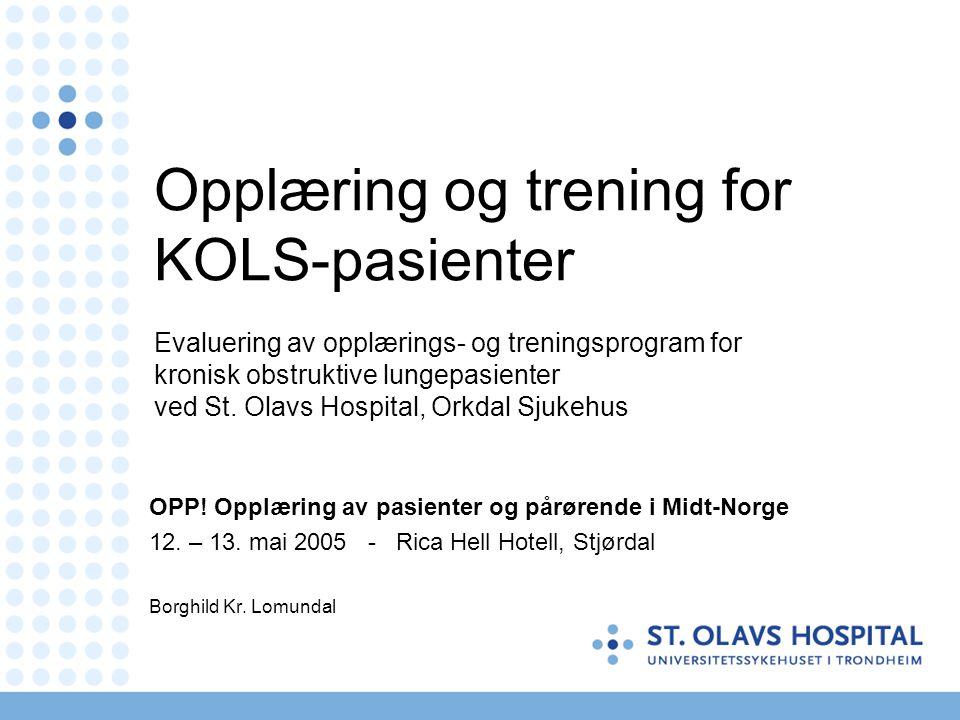 Opplæring og trening for KOLS-pasienter Evaluering av opplærings- og treningsprogram for kronisk obstruktive lungepasienter ved St. Olavs Hospital, Or