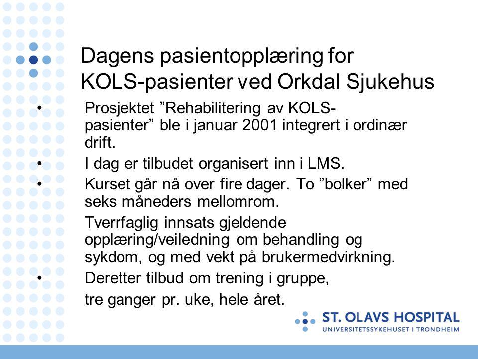 """Dagens pasientopplæring for KOLS-pasienter ved Orkdal Sjukehus Prosjektet """"Rehabilitering av KOLS- pasienter"""" ble i januar 2001 integrert i ordinær dr"""