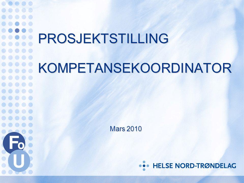 PROSJEKTSTILLING KOMPETANSEKOORDINATOR Mars 2010