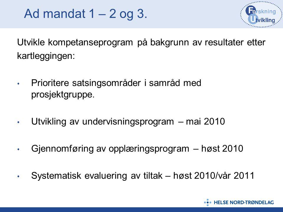 Ad mandat 1 – 2 og 3. Utvikle kompetanseprogram på bakgrunn av resultater etter kartleggingen: Prioritere satsingsområder i samråd med prosjektgruppe.