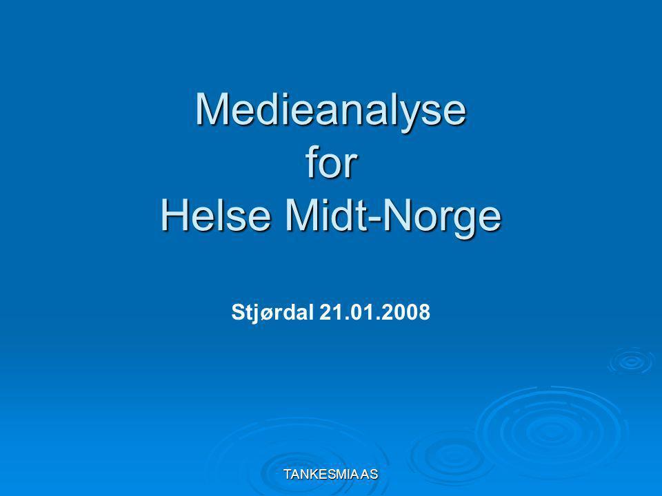 TANKESMIA AS Medieanalyse for Helse Midt-Norge Stjørdal 21.01.2008