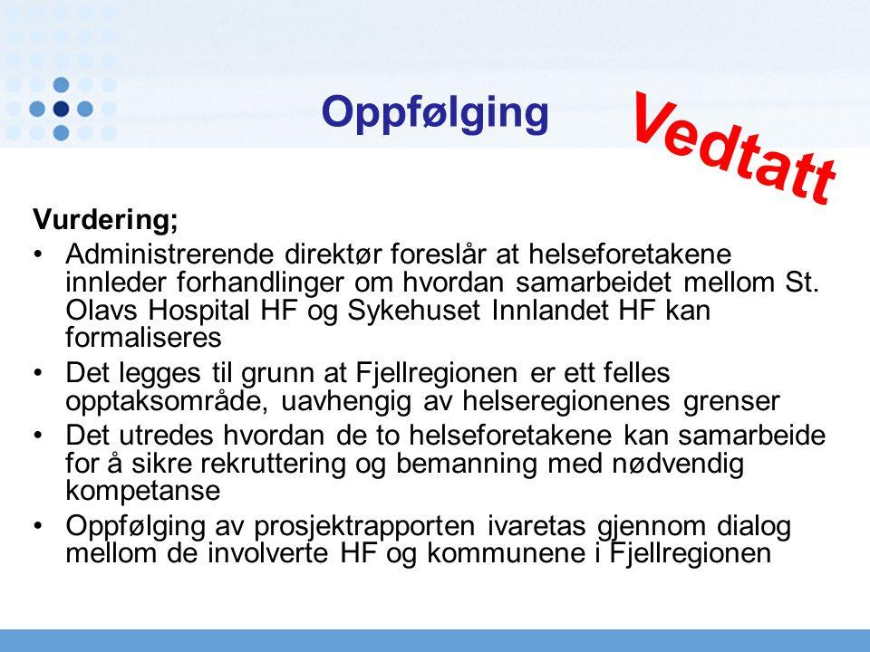 Oppfølging Vurdering; Administrerende direktør foreslår at helseforetakene innleder forhandlinger om hvordan samarbeidet mellom St.
