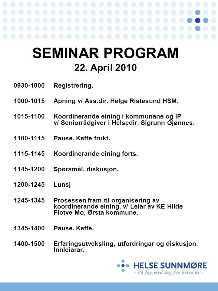 SEMINAR PROGRAM 22.April 2010 0930-1000 Registrering.