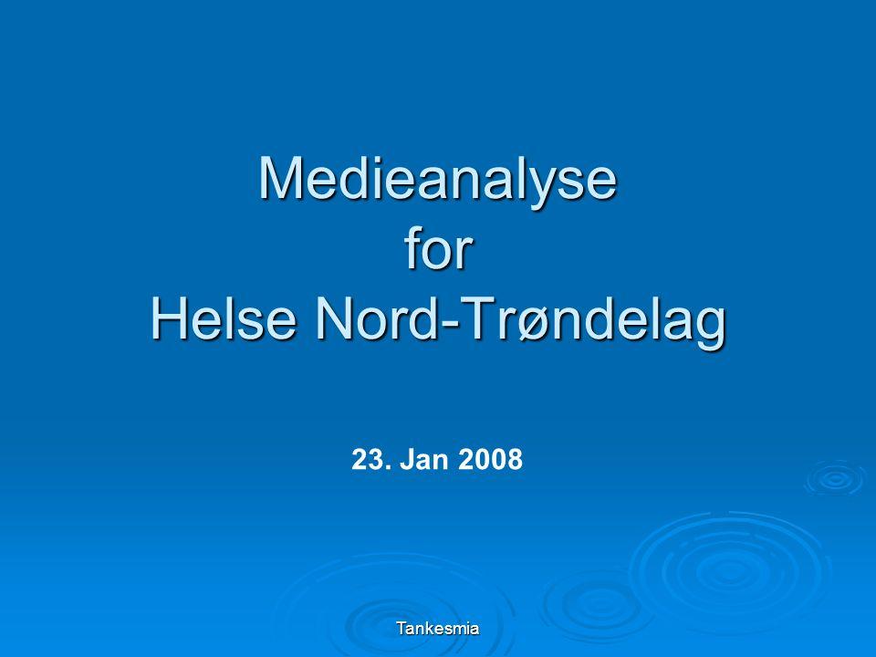 Tankesmia Medieanalyse for Helse Nord-Trøndelag 23. Jan 2008