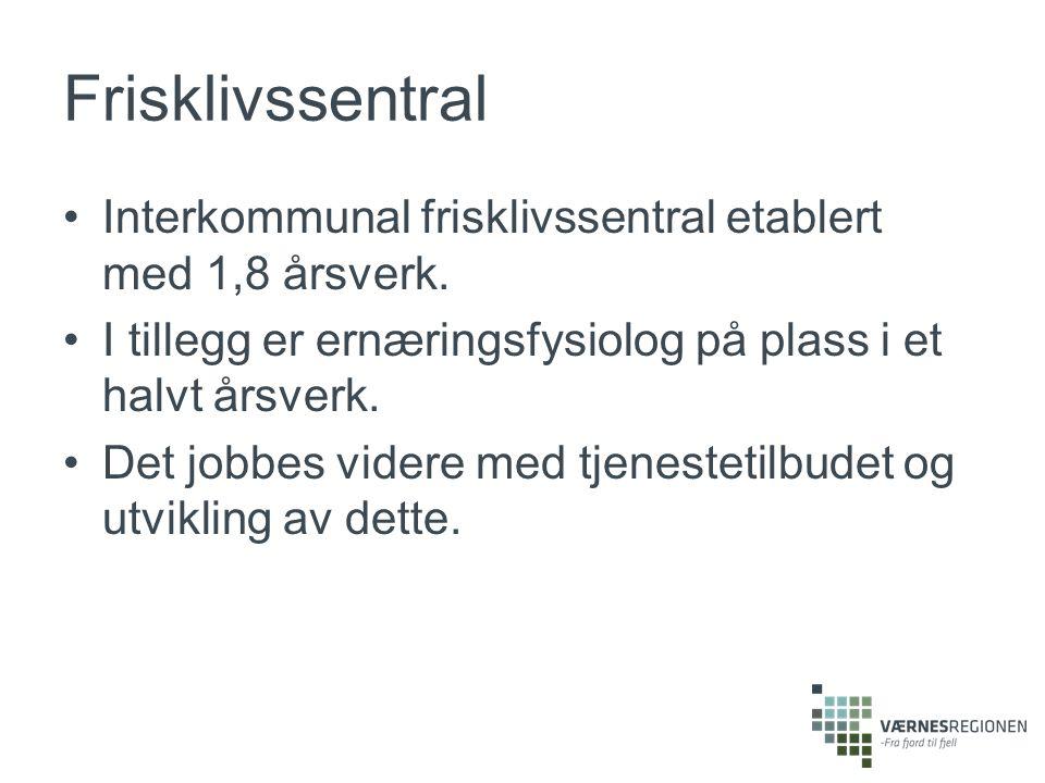 Frisklivssentral Interkommunal frisklivssentral etablert med 1,8 årsverk.