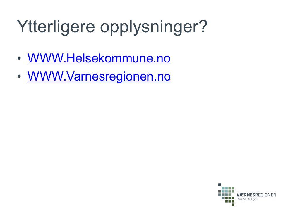 Ytterligere opplysninger? WWW.Helsekommune.no WWW.Varnesregionen.no