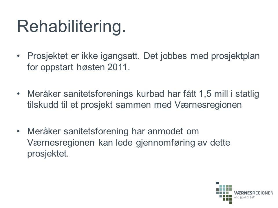 Rehabilitering.Prosjektet er ikke igangsatt. Det jobbes med prosjektplan for oppstart høsten 2011.