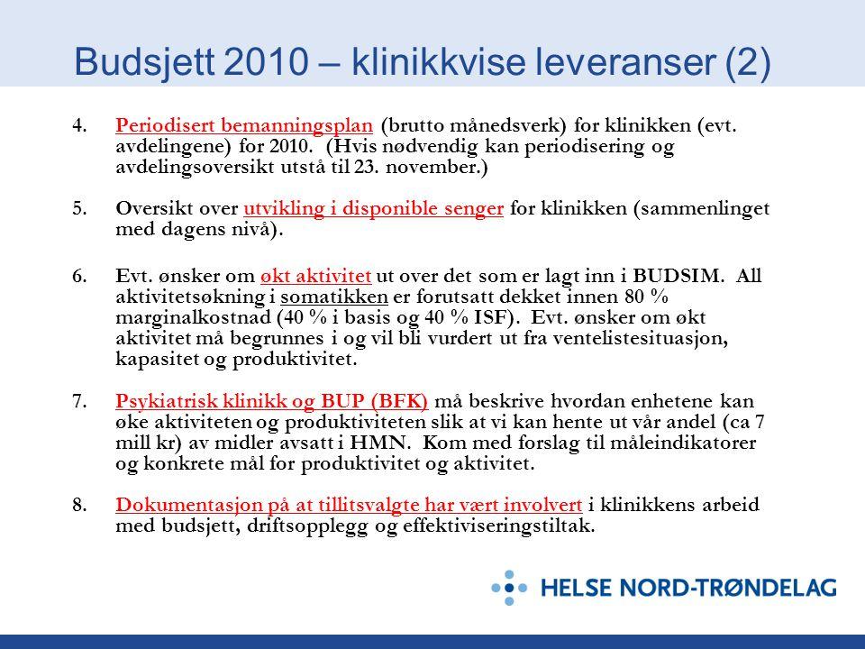 Budsjett 2010 – klinikkvise leveranser (2) 4.Periodisert bemanningsplan (brutto månedsverk) for klinikken (evt. avdelingene) for 2010. (Hvis nødvendig