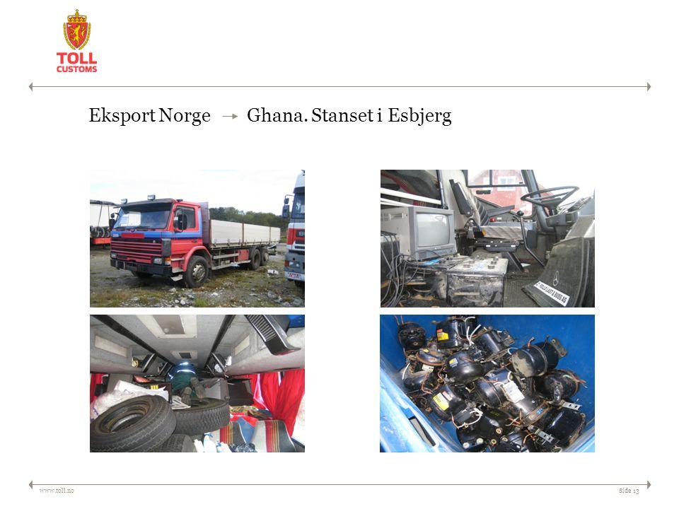 www.toll.noSide 13 Eksport Norge Ghana. Stanset i Esbjerg