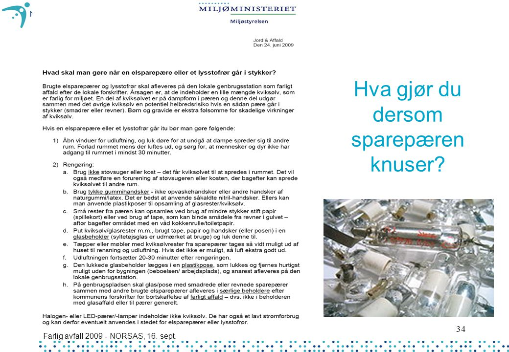 Farlig avfall 2009 - NORSAS, 16. sept. 34 Hva gjør du dersom sparepæren knuser?