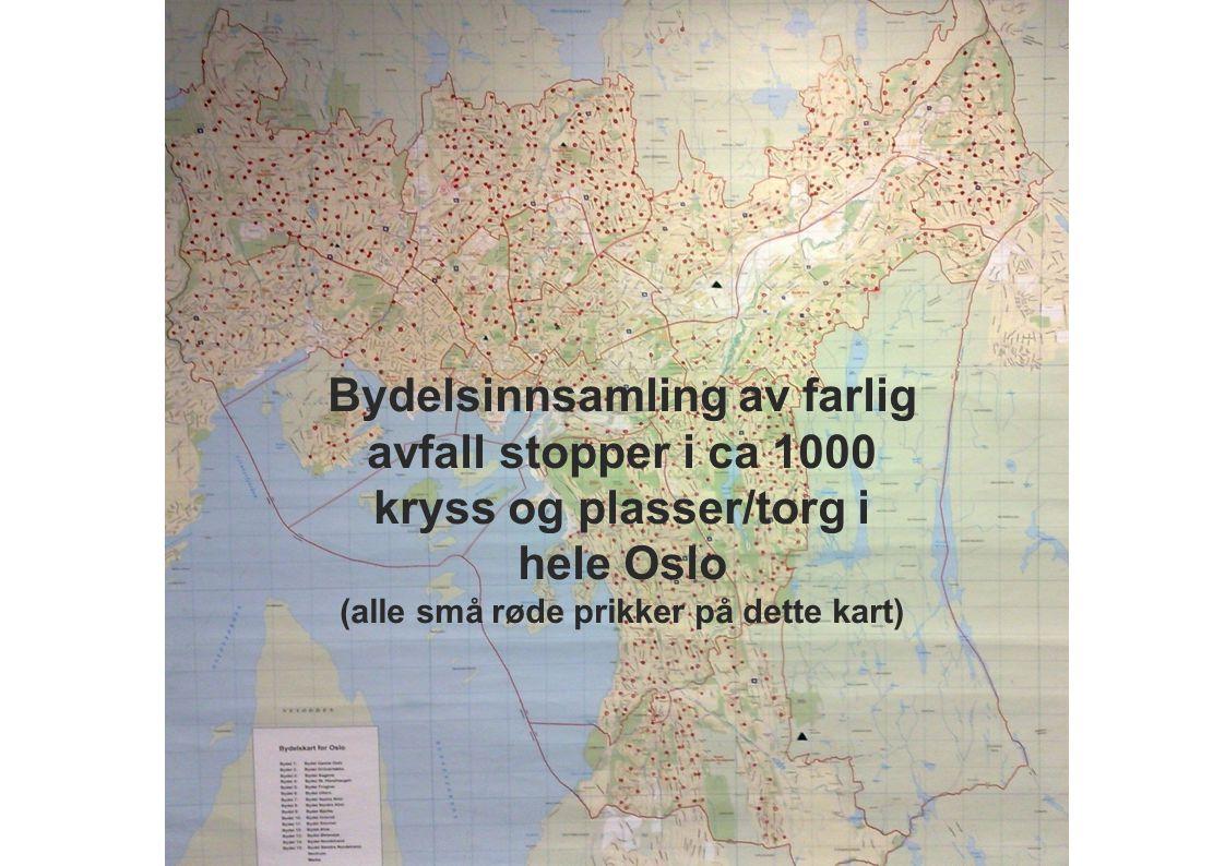 Bydelsinnsamling av farlig avfall stopper i ca 1000 kryss og plasser/torg i hele Oslo (alle små røde prikker på dette kart)
