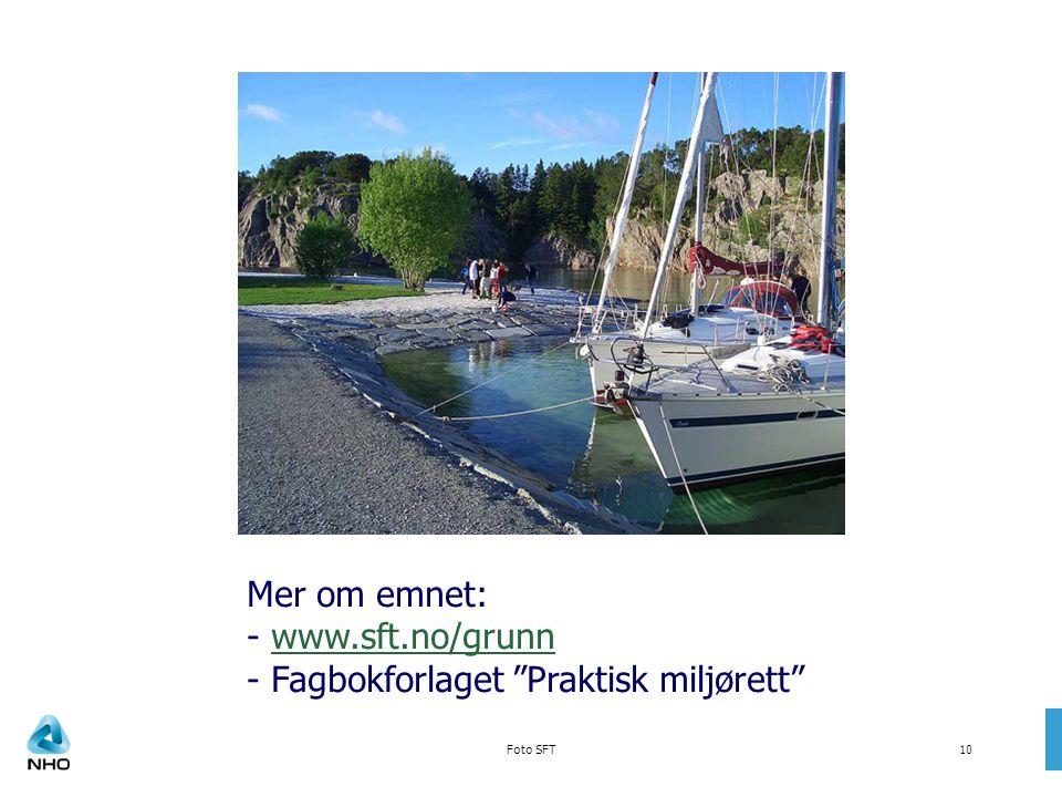"""Foto SFT10 Mer om emnet: - www.sft.no/grunnwww.sft.no/grunn - Fagbokforlaget """"Praktisk miljørett"""""""
