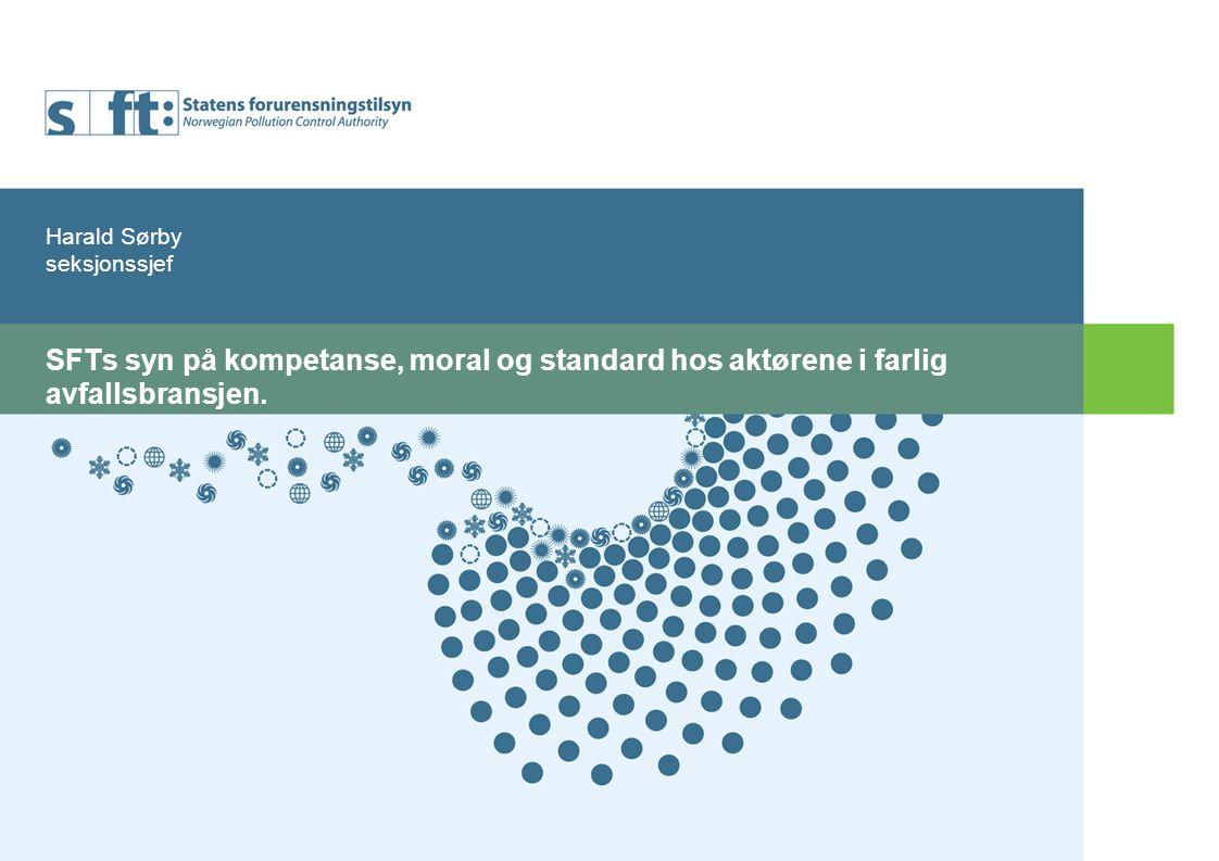 SFTs syn på kompetanse, moral og standard hos aktørene i farlig avfallsbransjen.