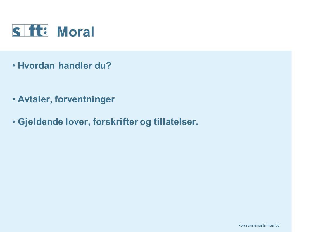 Forurensningsfri framtid Moral Hvordan handler du.