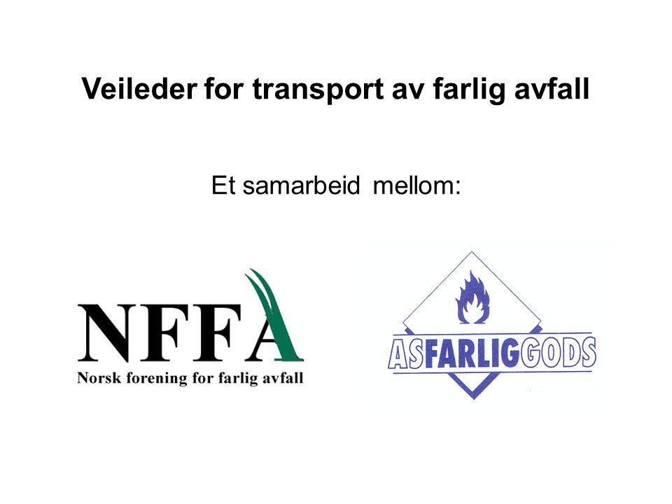 Veileder for transport av farlig avfall Et samarbeid mellom: