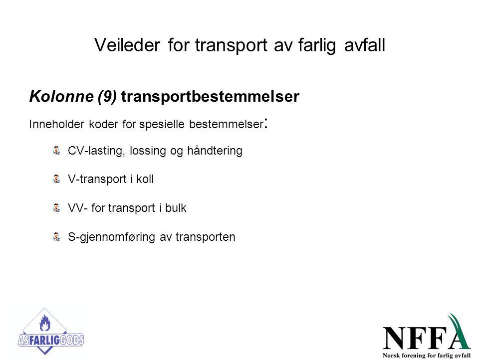 Veileder for transport av farlig avfall Kolonne (9) transportbestemmelser Inneholder koder for spesielle bestemmelser : CV-lasting, lossing og håndter