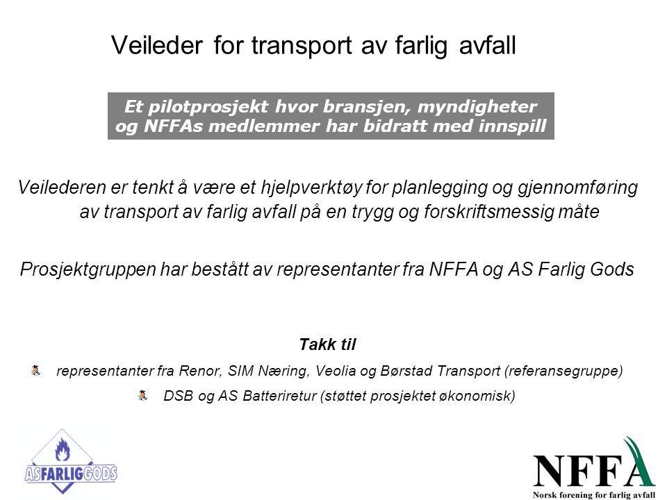 Veileder for transport av farlig avfall Veilederen er tenkt å være et hjelpverktøy for planlegging og gjennomføring av transport av farlig avfall på e
