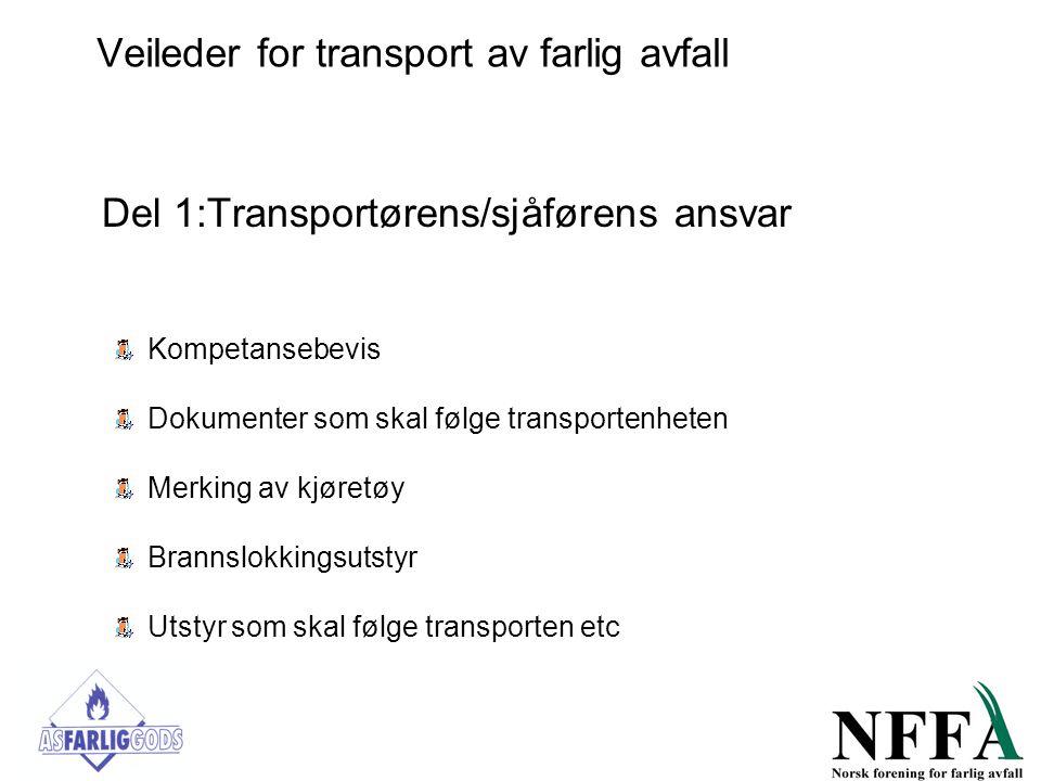 Veileder for transport av farlig avfall Del 1:Transportørens/sjåførens ansvar Kompetansebevis Dokumenter som skal følge transportenheten Merking av kj