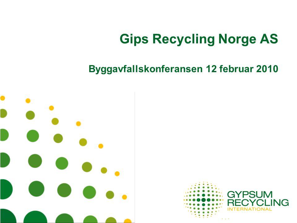 Gips Recycling Norge AS Byggavfallskonferansen 12 februar 2010