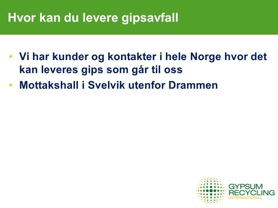 Hvor kan du levere gipsavfall Vi har kunder og kontakter i hele Norge hvor det kan leveres gips som går til oss Mottakshall i Svelvik utenfor Drammen