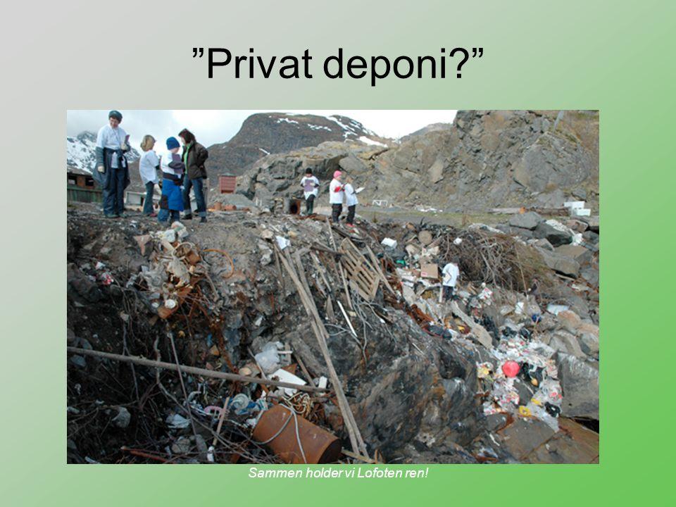 "Sammen holder vi Lofoten ren! ""Privat deponi?"""